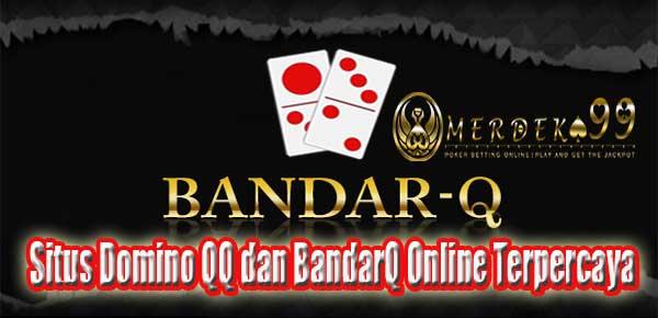 Situs Domino QQ dan BandarQ Online Terpercaya